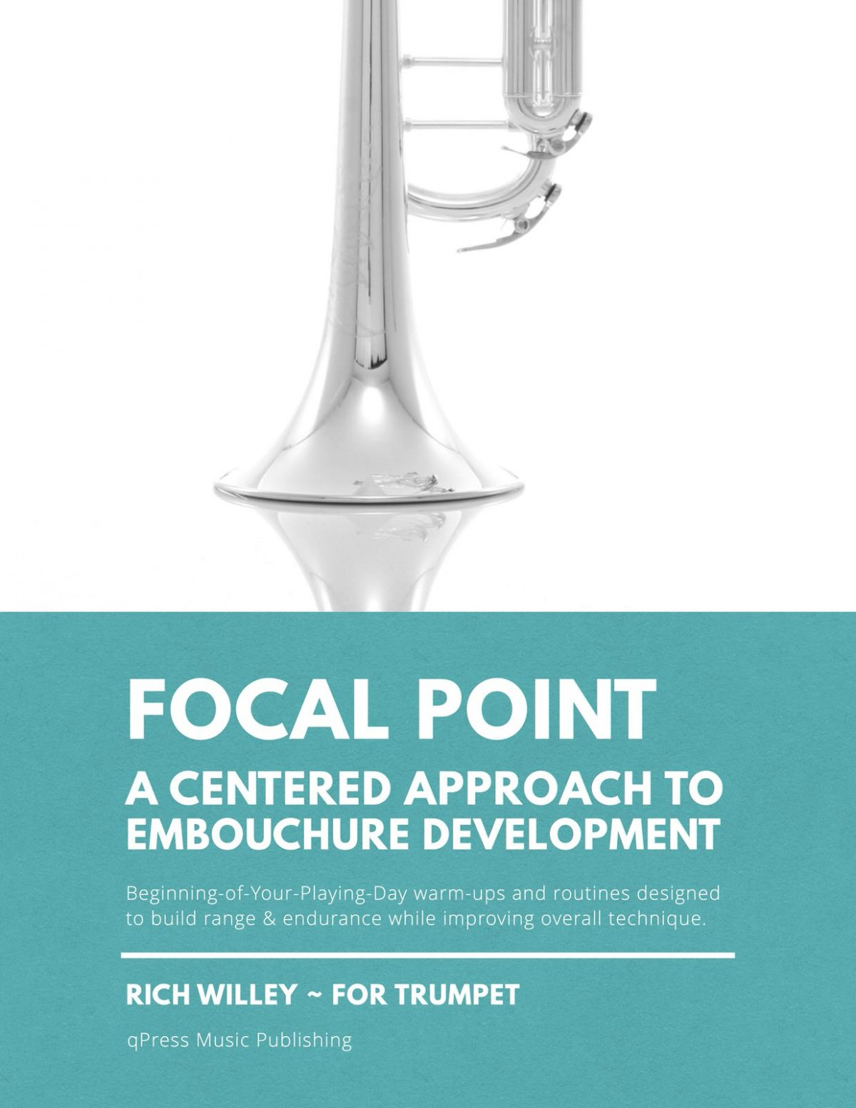 Willey, Focal Point — A Centered Approach To Embouchure Development for Trumpet-p01
