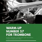 Reinhardt, Warm-Up Number 57 for Trombone-p1
