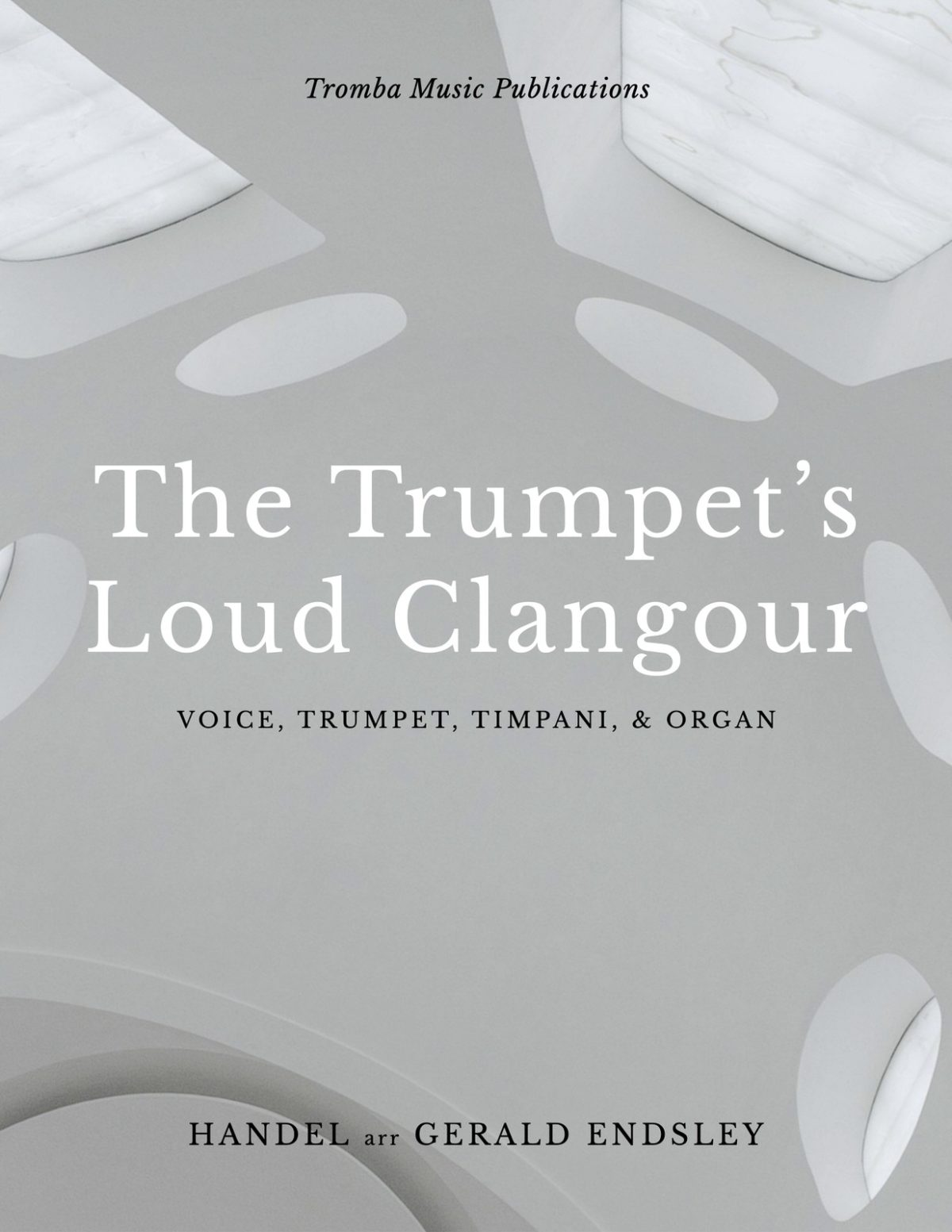 Endsley-Handel, The Trumpet's Loud Clangour-p01