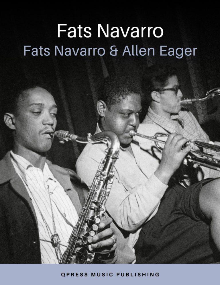 """""""Saturday Night Swing Session"""" Fats Navarro Complete Album Transcription"""