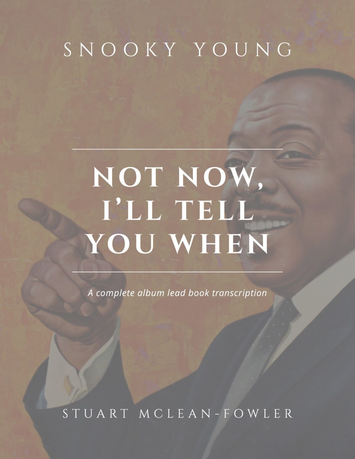 Young, Not Now, I'll Tell You When (Lead Book)-p01