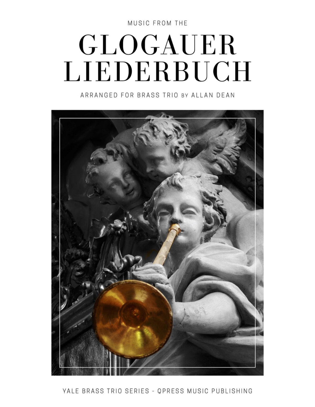 Music from the Glogauer Liederbuch (With Yale Brass Trio Recordings)