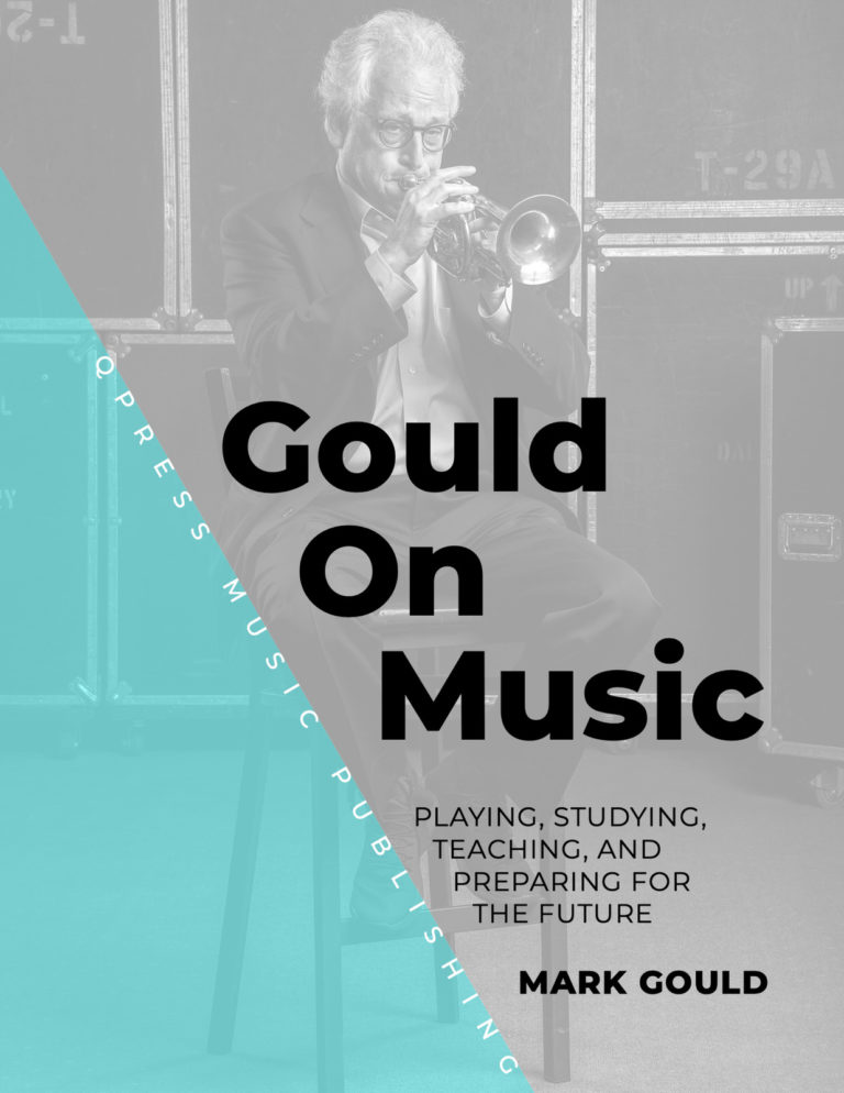 Gould On Music (Playing, Studying, Teaching, and Preparing for the Future)
