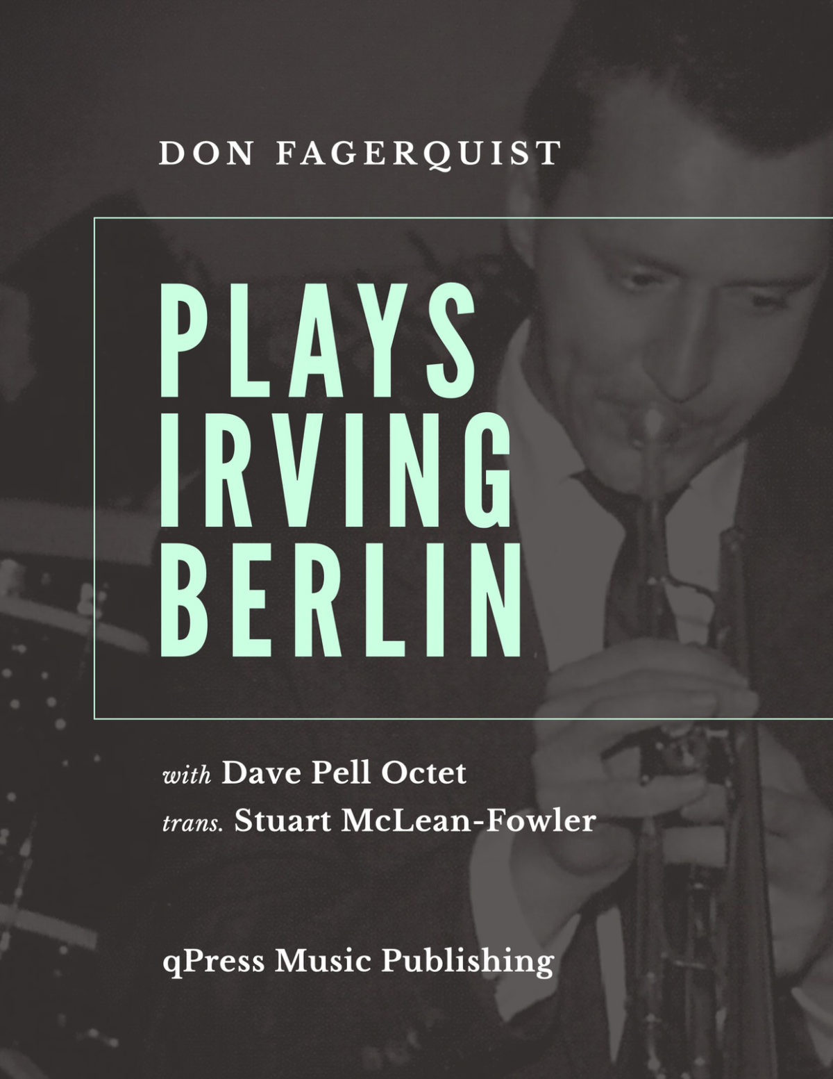 Fagerquist, Plays Irving Berlin